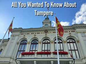 All You Wanted To Know About Tampere Finland